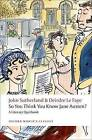 So You Think You Know Jane Austen?: A Literary Quizbook by John Sutherland, Deirdre Le Faye (Paperback, 2009)