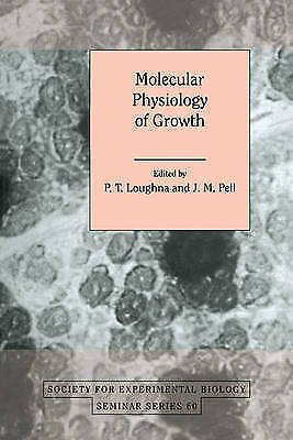 Molecular Physiology of Growth by Loughna, P. T. -ExLibrary
