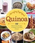 Quinoa: The Everyday Superfood : 150 Gluten-Free Recipes to Delight Every Kind of Eater by Sonoma Press (Paperback, 2015)