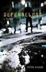 Defenseless by Peter Wilson (Paperback / softback, 2012)
