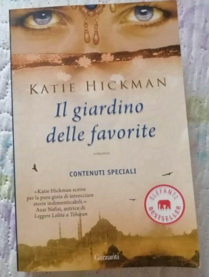 Il giardino delle favorite - Katie Hickman - Garzanti. Elefanti bestseller 2009