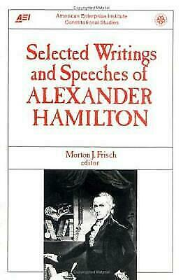 """""""Selected Writings and Speeches of Alexander Hamilton by Hamilton, Alexander """""""
