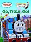 Go, Train, Go! by Reverend   Wilbert Vere Awdry (Board book, 2006)