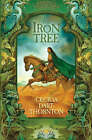 The Iron Tree: Book One of the Crowthistle Chronicles by Cecilia Dart-Thornton (Hardback, 2004)