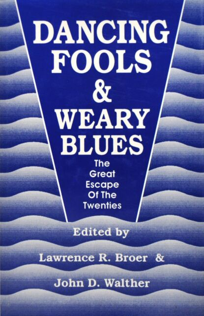 Dancing Fools and Weary Blues : The Great Escape of the Twenties (1990, Hardcove