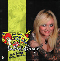 Tattoo Road Trip: The Best Of Oregon - 908 Color Photos And 29 Drawings