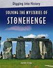 Solving the Mysteries of Stonehenge by Leon Gray (Paperback, 2014)