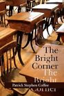 The Bright Corner 9781434360069 by Patrick Stephen Coffee Hardcover