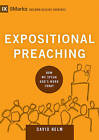 Expositional Preaching: How We Speak God's Word Today by David R. Helm (Hardback, 2014)