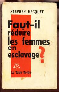 STEPHEN-HECQUET-FAUT-IL-REDUIRE-LES-FEMMES-EN-ESCLAVAGE