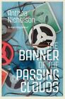 The Banner of the Passing Clouds by Anthea Nicholson (Paperback, 2014)