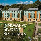 Innovative Student Residences: New Directions in Sustainable Design by Avi Friedman (Hardback, 2016)