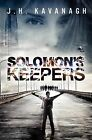 Solomon's Keepers by J H Kavanagh (Paperback / softback, 2012)