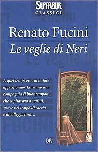 Renato Fucini: LE VEGLIE DI NERI (introduz. di Carlo Cassola) - BUR - COME NUOVO