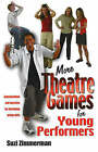 More Theatre Games for Young Performers: Improvisations and Exercises for Developing Acting Skills by Suzi Zimmerman (Paperback, 2004)