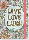 Live, Love, Laugh Coloring Journal: Write, Color, Relax by Peter Pauper Press (Hardback, 2016)