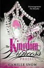 The Kingdom Princess Project: Encouragement for Royalty by Camille Levins Snow (Paperback / softback, 2014)