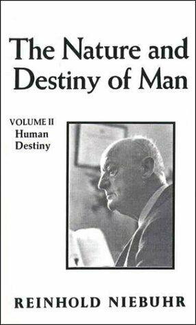Nature and Destiny of Man by Niebuhr, Reinhold
