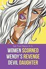Women Scorned...Wendy's Revenge...Devil Daughter by Sgt Pope Wayne a Sr (Paperback / softback, 2014)