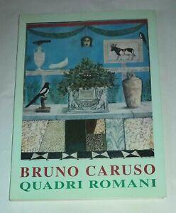 Bruno Caruso. Quadri romani. - Eldec/Italarte - Volume autografato