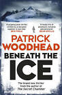 Beneath the Ice by Patrick Woodhead (Paperback, 2015)