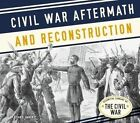 Civil War Aftermath and Reconstruction by Susan Hamen (Hardback, 2016)
