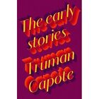 The Early Stories of Truman Capote by Truman Capote (Hardback, 2015)