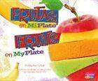 Frutas En Miplato/Fruits on Myplate by Mari Schuh (Hardback, 2013)