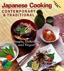 Contemporary and Traditional Japanese Cooking: Simple, Delicious and Vegan by Miyoko Mishimoto Schinner (Paperback, 1999)