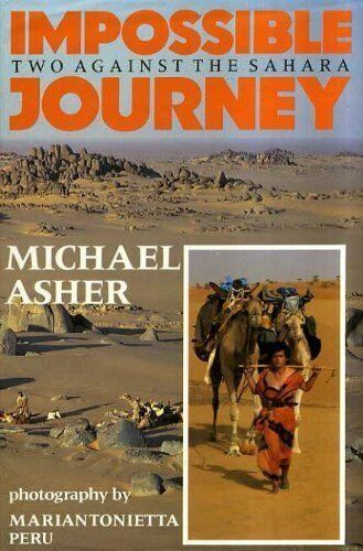 Impossible Journey: Two Against the Sahara,Michael Asher, Mariantoinetta Peru