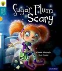 Oxford Reading Tree Story Sparks: Oxford Level 9: Sugar Plum Scary by Ciaran Murtagh (Paperback, 2015)