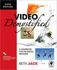 Video Demystified: A Handbook for the Digital Engineer by Keith Jack (Paperback, 2007)