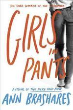 Girls in Pants (Sisterhood of Traveling Pants, Book 3) by Ann Brashares