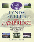 Lynda Snell's Heritage of Ambridge: Official History of  Archers  Country by Carole Boyd (Hardback, 1997)
