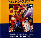 Risk of Creativity: Dialogs in Amsterdam with Steven Harrison by Steven Harrison (CD-Audio, 2008)