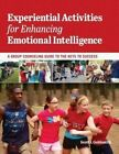 Experiential Activities for Enhancing Emotional Intelligence: A Group Counseling Guide to the Keys to Success by Scott I. Goldsmith (Paperback, 2014)