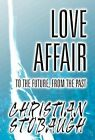Love Affair: To the Future, from the Past by Christian Stobaugh (Hardback, 2012)