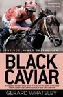 Black Caviar: The Horse of a Lifetime by G Whateley (Paperback / softback, 2013)