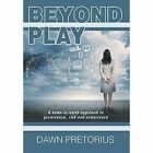 Beyond Play: A Down-To-Earth Approach to Governance, Risk and Compliance by Dawn Pretorius (Hardback, 2014)