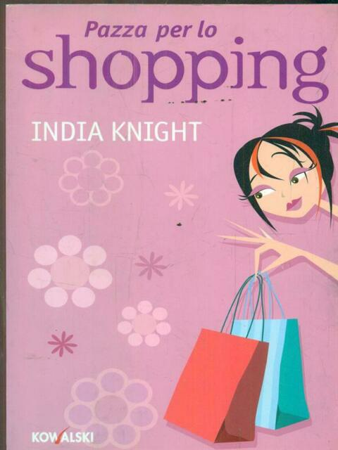 PAZZA PER LO SHOPPING  KNIGHT INDIA KOWALSKI 2008