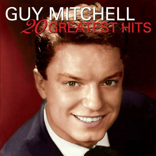 GUY MITCHELL - 20 GREATEST HITS  CD NEW!