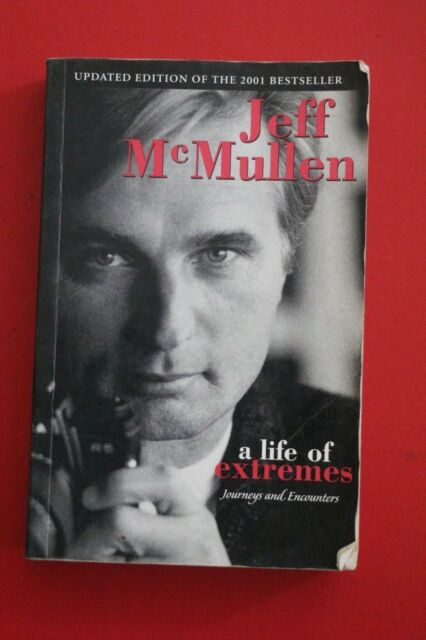 A LIFE OF EXTREMES - JOURNEYS & ENCOUNTERS by Jeff McMullen (Paperback, 2002)