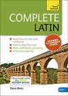 Complete Latin Beginner to Intermediate Course: (Book and Audio Support) Learn to Read, Write, Speak and Understand Latin with Teach Yourself by Gavin Betts (Mixed media product, 2013)