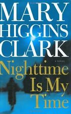 Nighttime Is My Time by Mary Higgins Clark (2004, Hardcover)