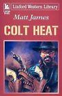 Colt Heat by Matt James (Paperback / softback, 2008)