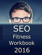 SEO Fitness Workbook, 2016 Edition: The Seven Steps to Search Engine Optimizatio