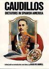 Caudillos: Dictators in Spanish America by University of Oklahoma Press (Paperback, 1995)