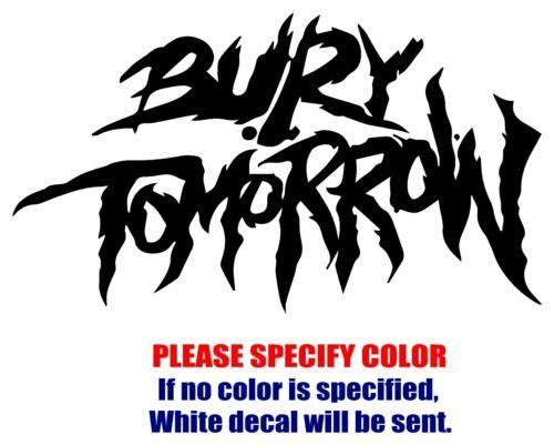 "BURY TOMORROW Band Rock Music Vinyl Decal Car Sticker Window bumper Laptop 12/"""