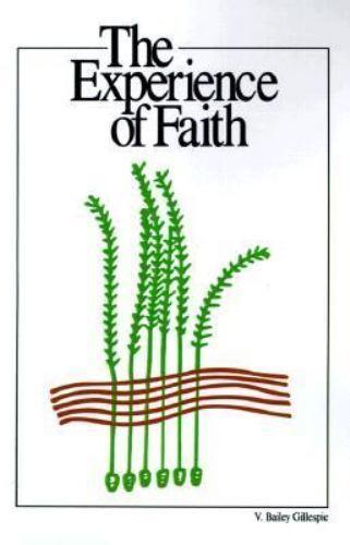 The Experience of Faith by Gillespie, V. Bailey