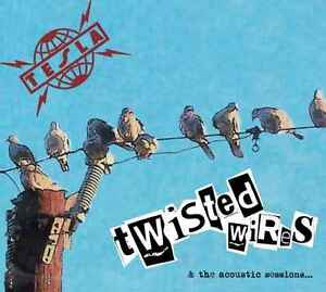 TESLA-Twisted-Wires-amp-The-Acoustic-Sessions-CD-DIGIPACK
